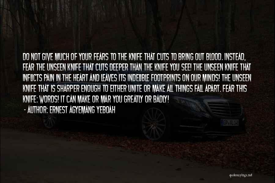 Unseen Pain Quotes By Ernest Agyemang Yeboah