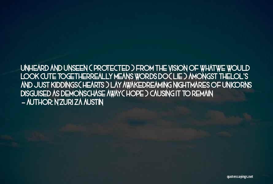 Unseen Pain Quotes By N'Zuri Za Austin