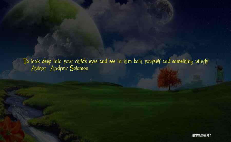 Unselfish Love Quotes By Andrew Solomon