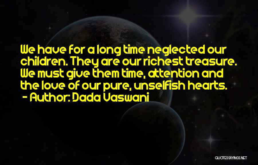 Unselfish Love Quotes By Dada Vaswani