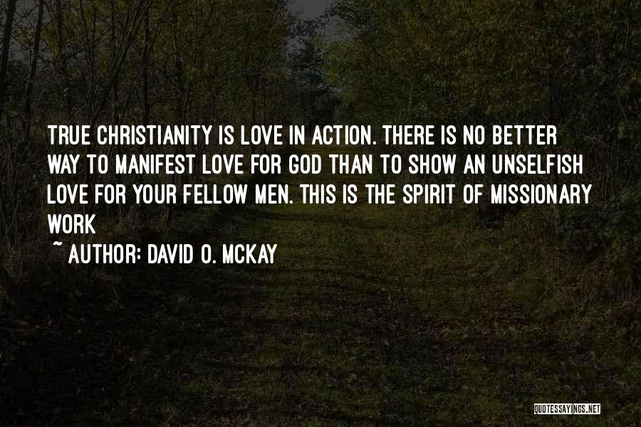 Unselfish Love Quotes By David O. McKay