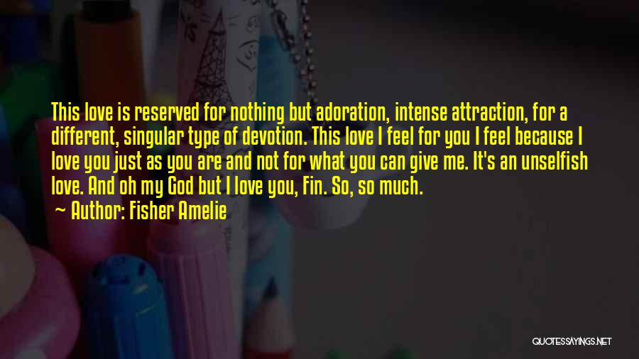 Unselfish Love Quotes By Fisher Amelie