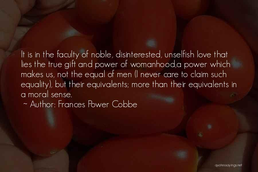 Unselfish Love Quotes By Frances Power Cobbe