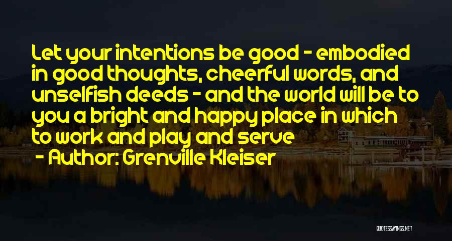 Unselfish Love Quotes By Grenville Kleiser