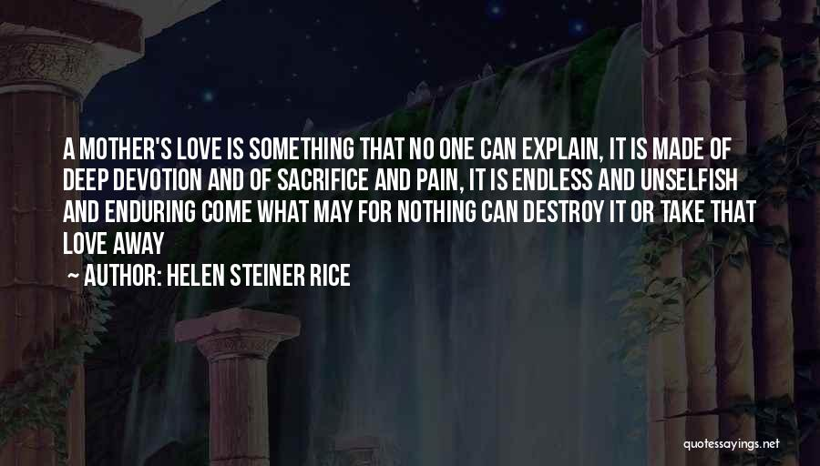 Unselfish Love Quotes By Helen Steiner Rice