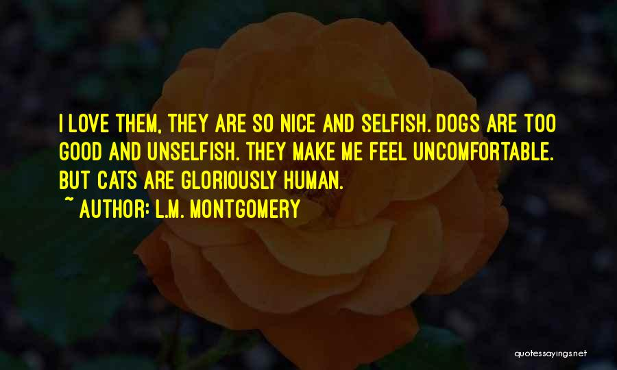 Unselfish Love Quotes By L.M. Montgomery
