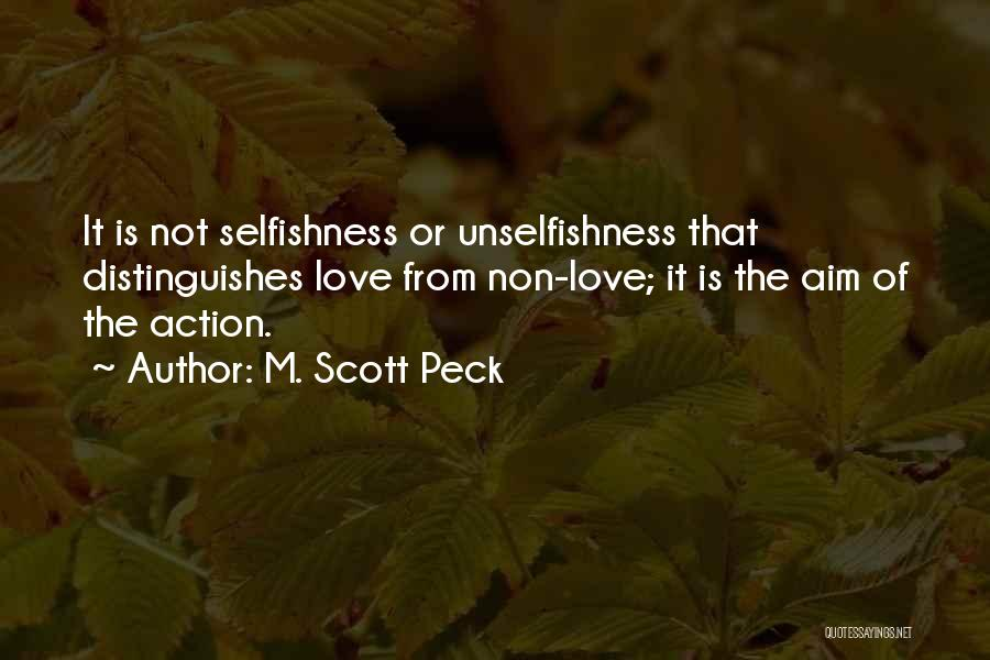 Unselfish Love Quotes By M. Scott Peck