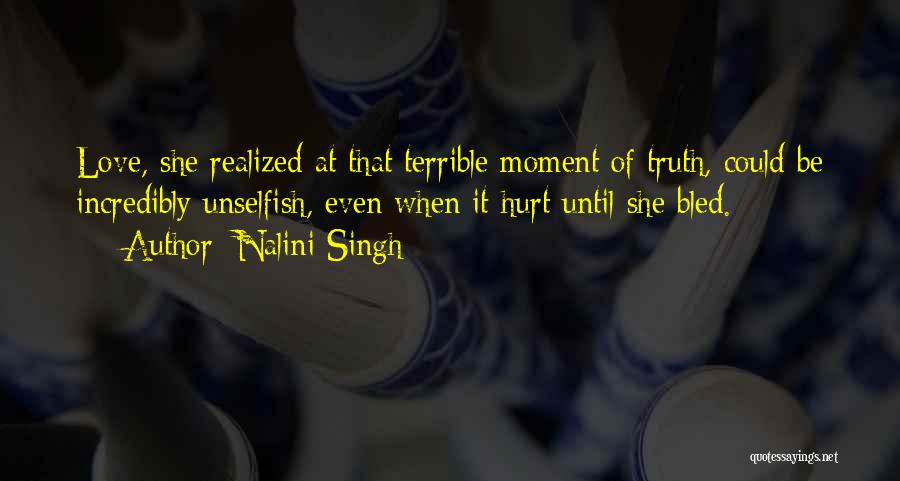 Unselfish Love Quotes By Nalini Singh