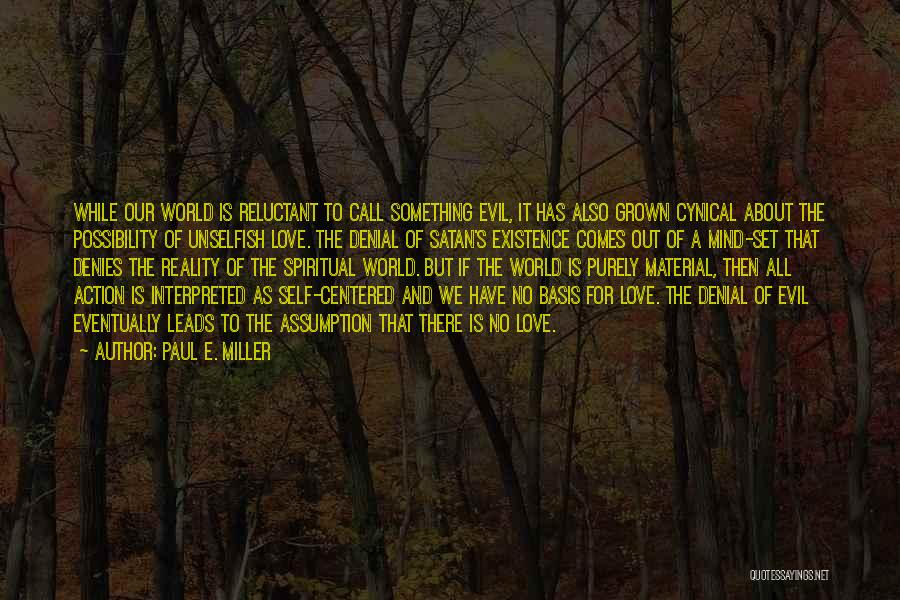 Unselfish Love Quotes By Paul E. Miller