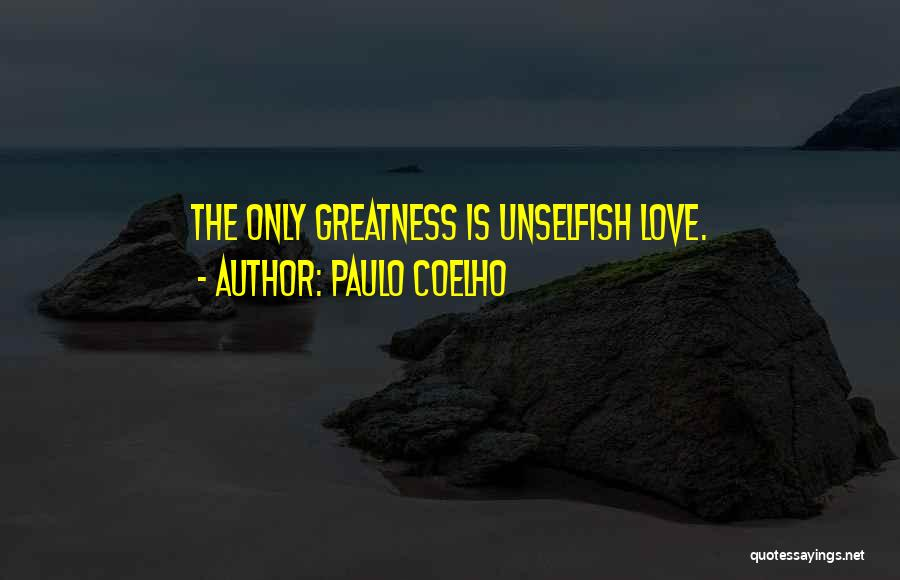 Unselfish Love Quotes By Paulo Coelho