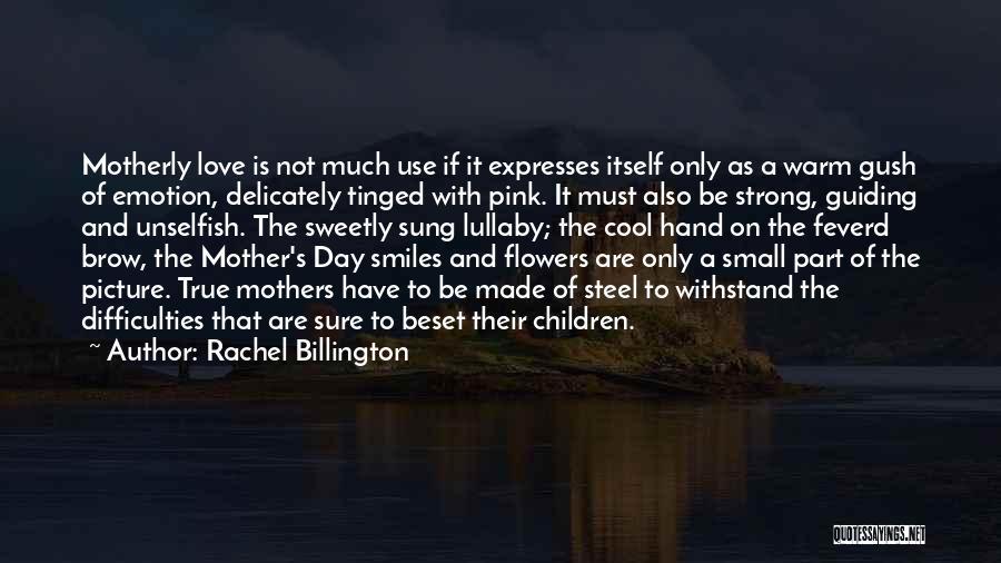 Unselfish Love Quotes By Rachel Billington