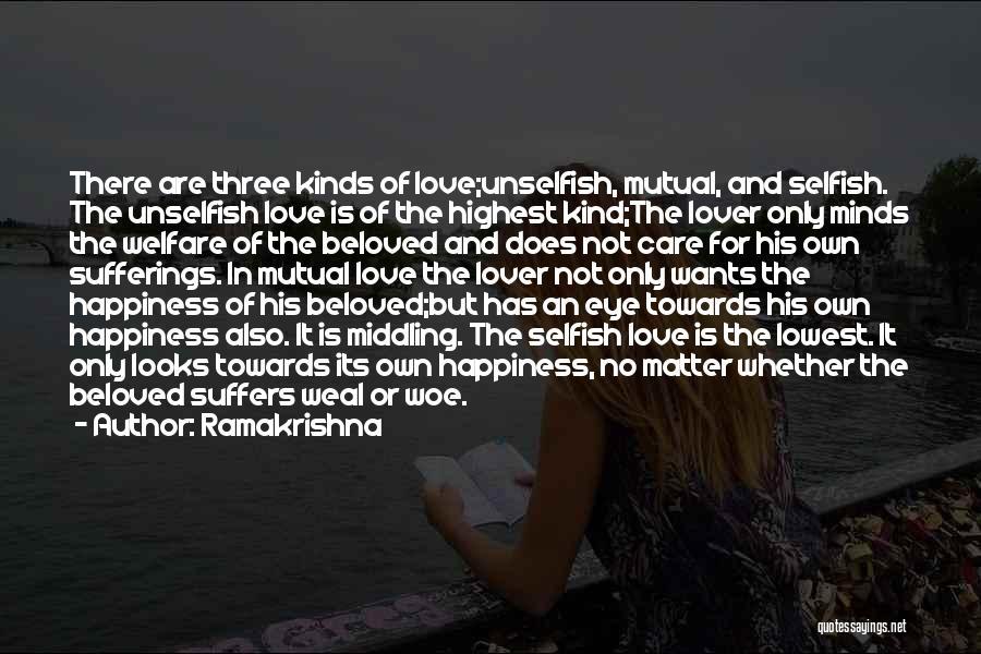 Unselfish Love Quotes By Ramakrishna