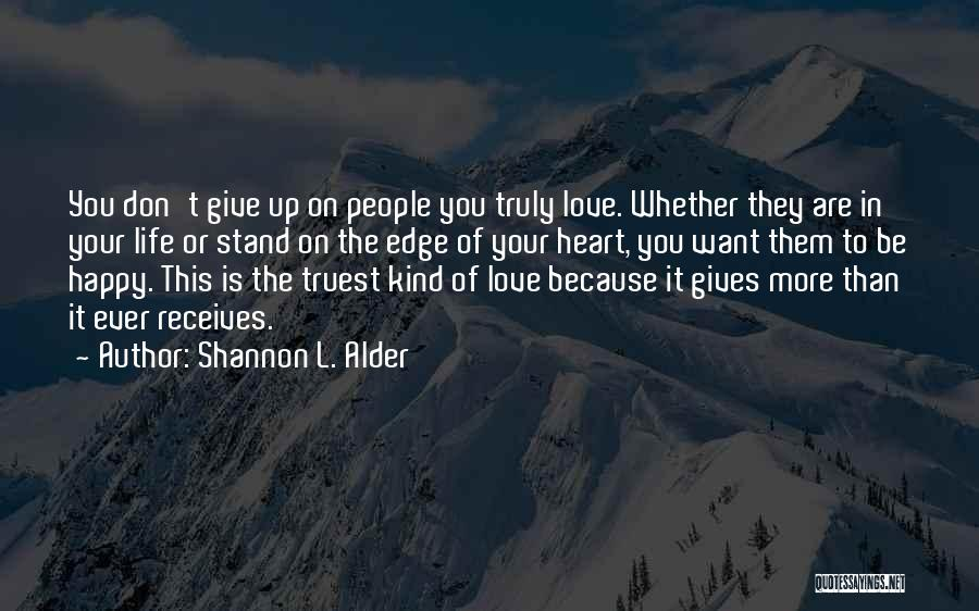 Unselfish Love Quotes By Shannon L. Alder