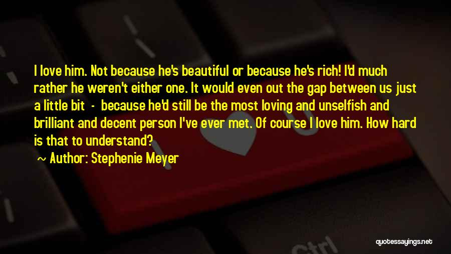 Unselfish Love Quotes By Stephenie Meyer