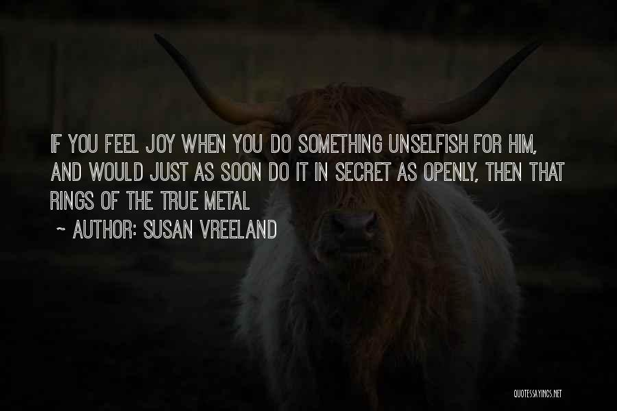 Unselfish Love Quotes By Susan Vreeland