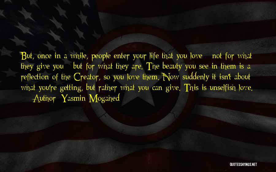 Unselfish Love Quotes By Yasmin Mogahed