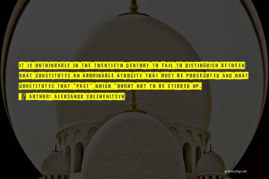 Unthinkable Quotes By Aleksandr Solzhenitsyn