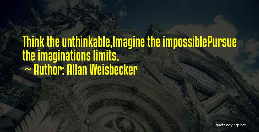Unthinkable Quotes By Allan Weisbecker