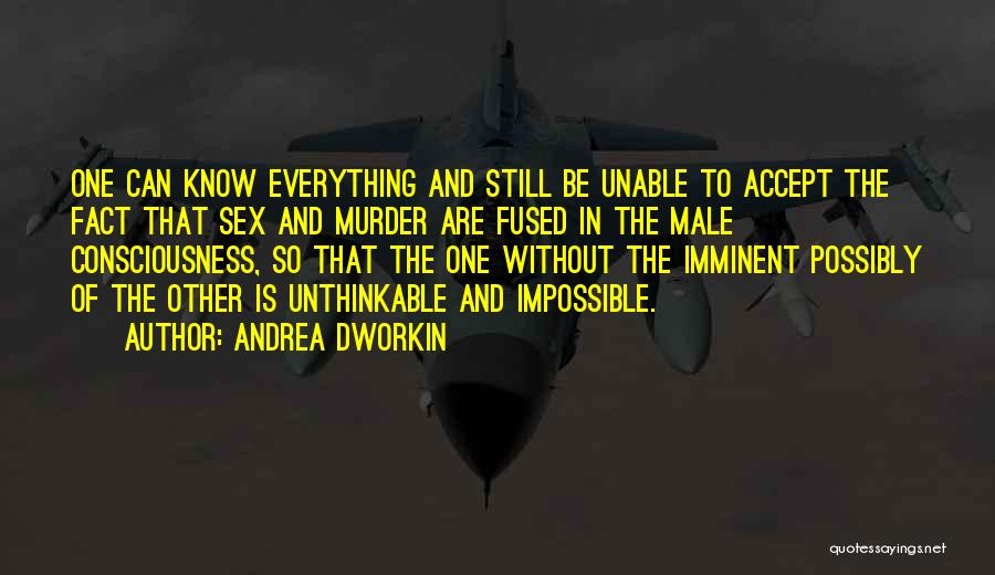 Unthinkable Quotes By Andrea Dworkin
