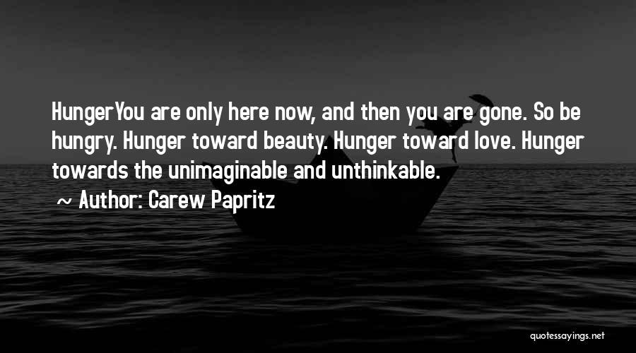 Unthinkable Quotes By Carew Papritz