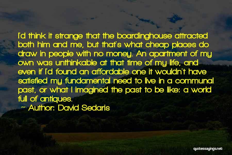 Unthinkable Quotes By David Sedaris