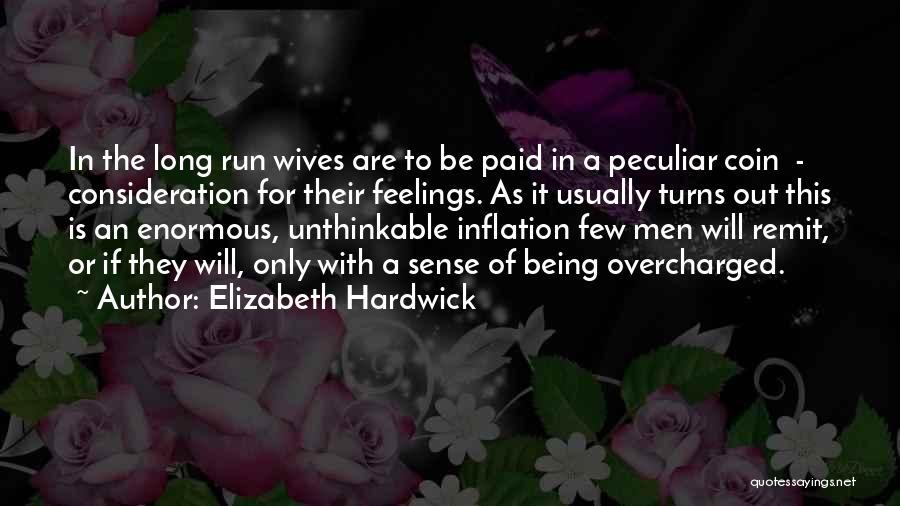 Unthinkable Quotes By Elizabeth Hardwick