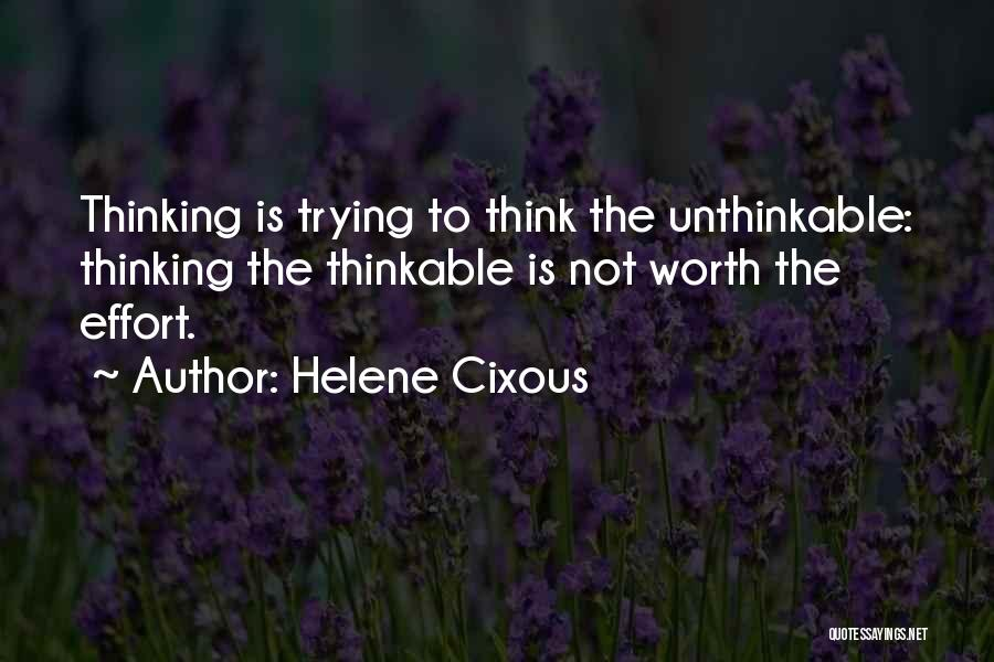 Unthinkable Quotes By Helene Cixous