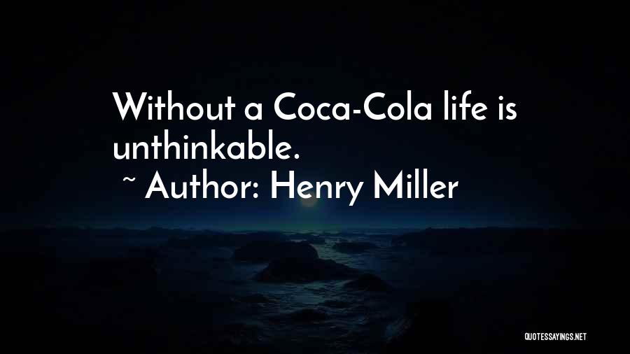 Unthinkable Quotes By Henry Miller