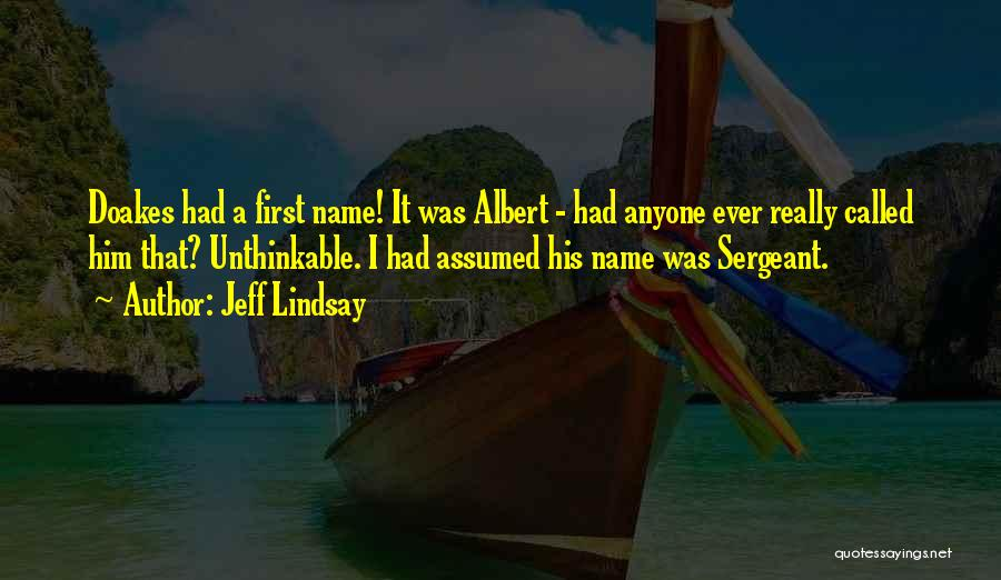 Unthinkable Quotes By Jeff Lindsay