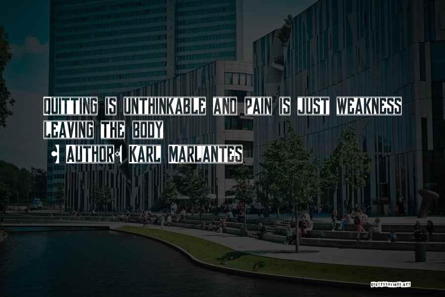 Unthinkable Quotes By Karl Marlantes