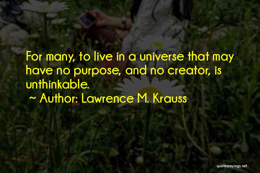 Unthinkable Quotes By Lawrence M. Krauss
