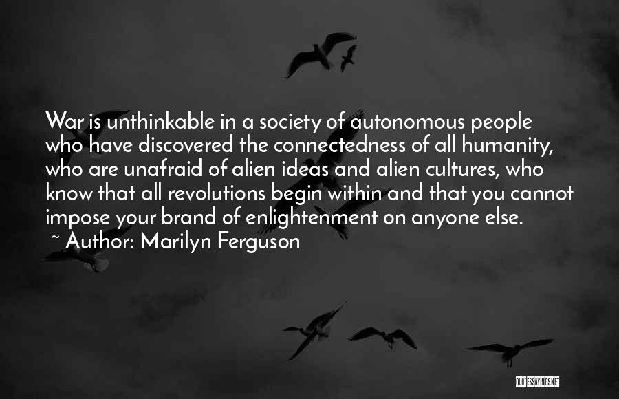 Unthinkable Quotes By Marilyn Ferguson