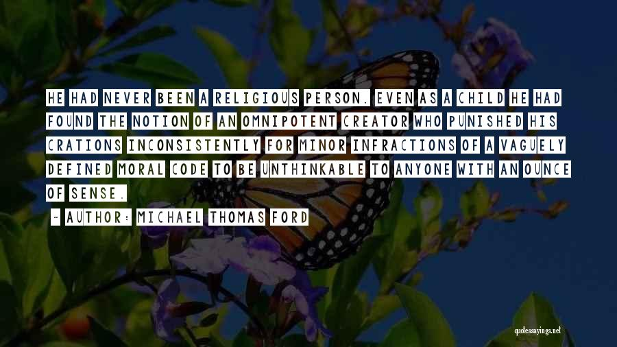 Unthinkable Quotes By Michael Thomas Ford