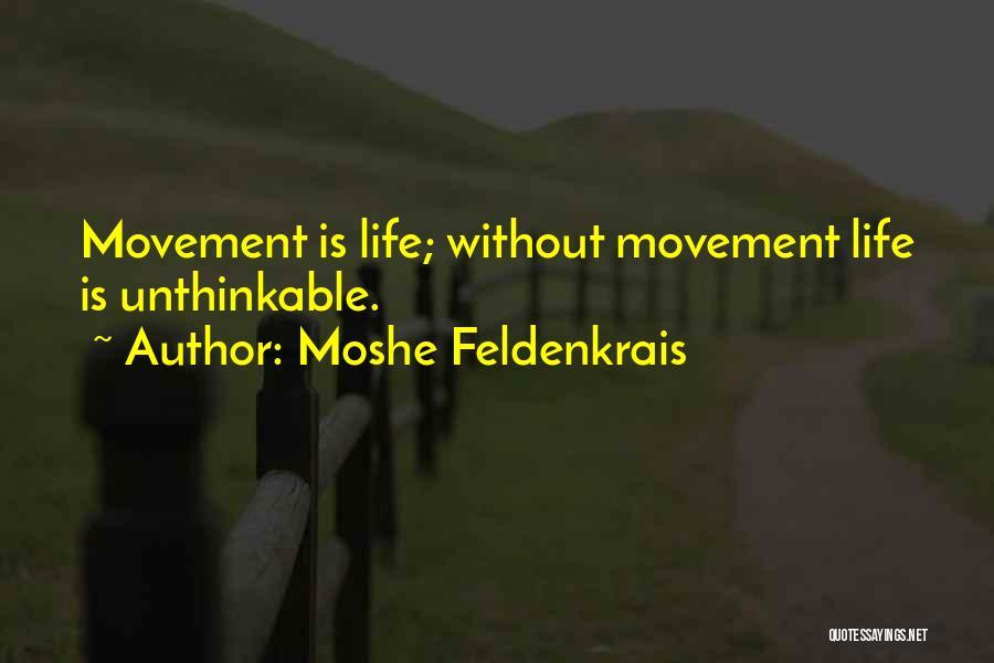 Unthinkable Quotes By Moshe Feldenkrais