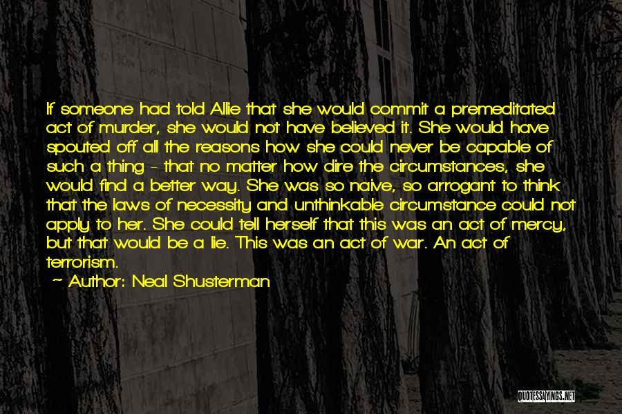 Unthinkable Quotes By Neal Shusterman
