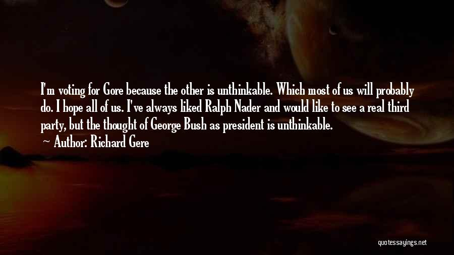 Unthinkable Quotes By Richard Gere