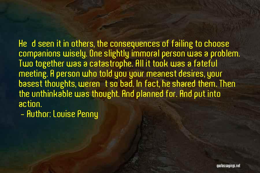 Unthinkable Thoughts Quotes By Louise Penny