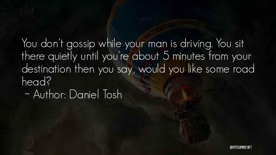 Until Then Quotes By Daniel Tosh