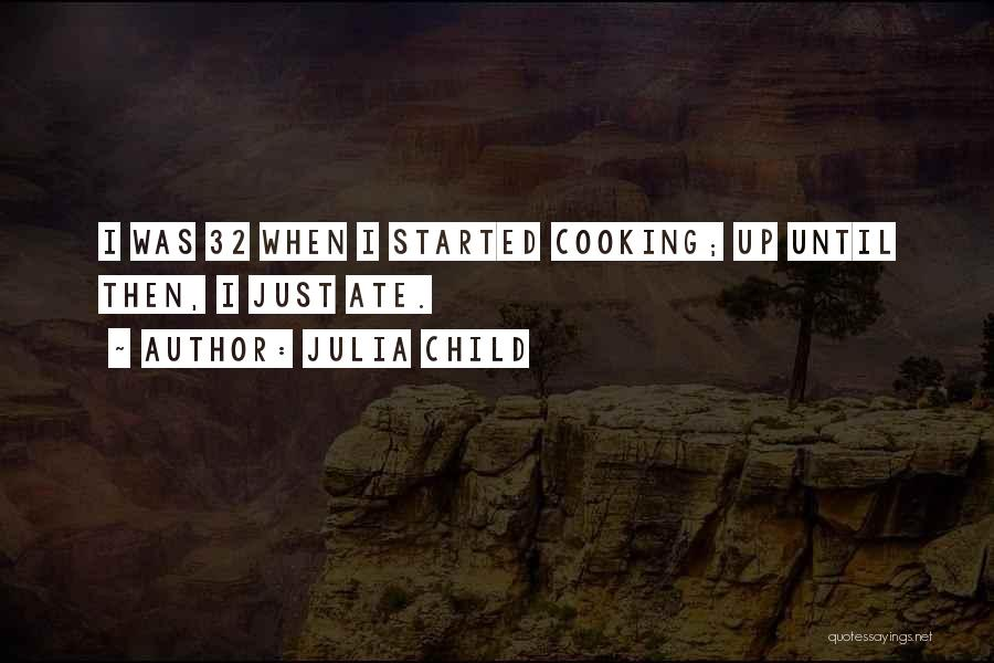 Until Then Quotes By Julia Child