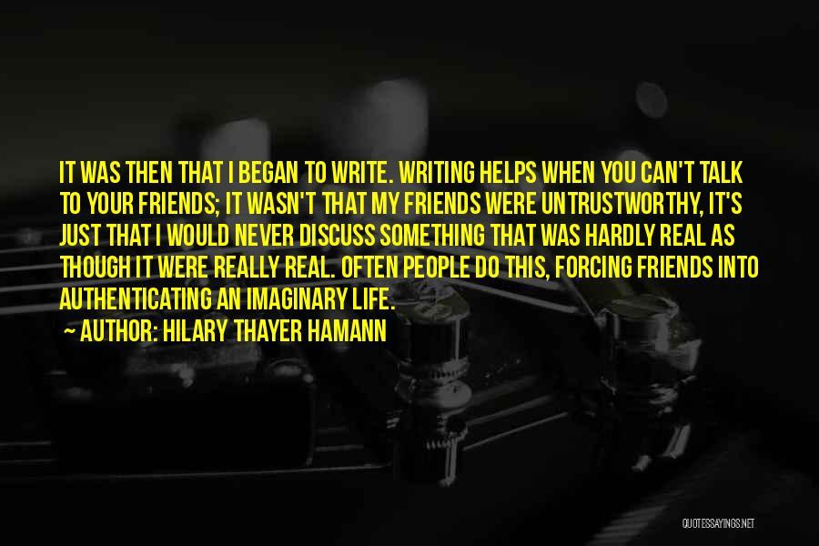 Untrustworthy Best Friends Quotes By Hilary Thayer Hamann