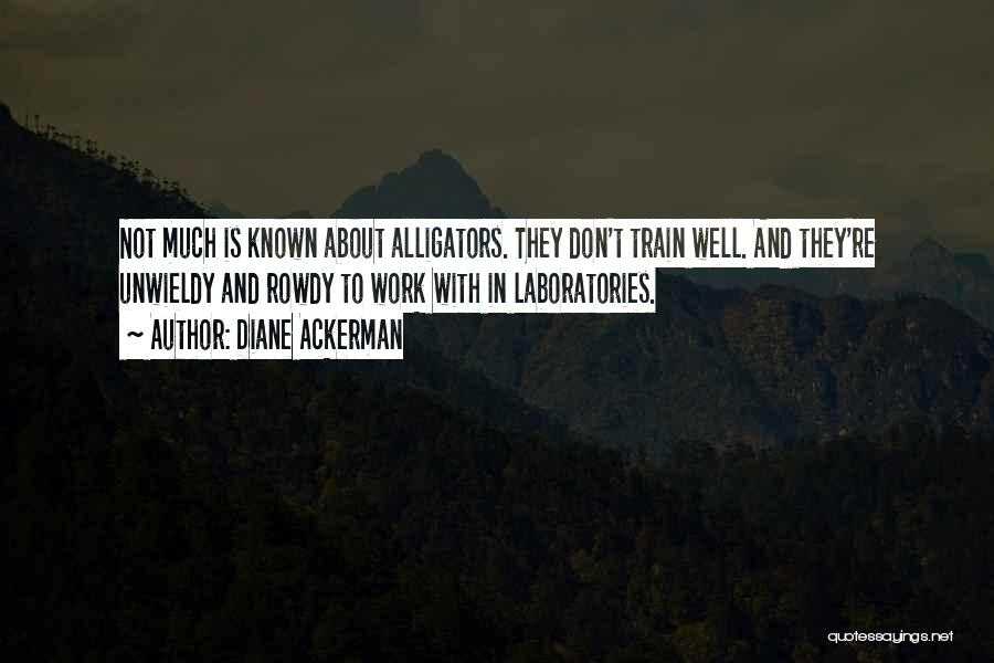 Unwieldy Quotes By Diane Ackerman