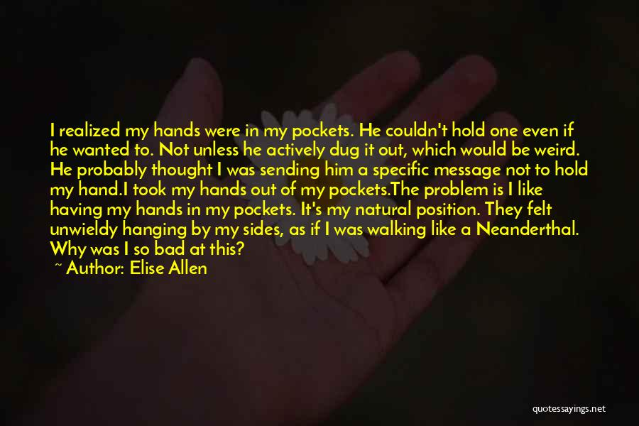 Unwieldy Quotes By Elise Allen