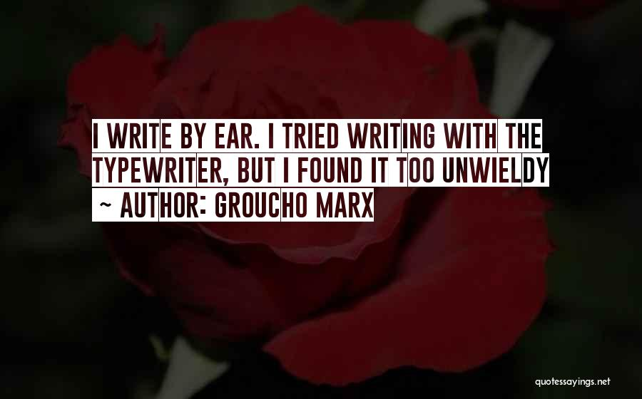 Unwieldy Quotes By Groucho Marx