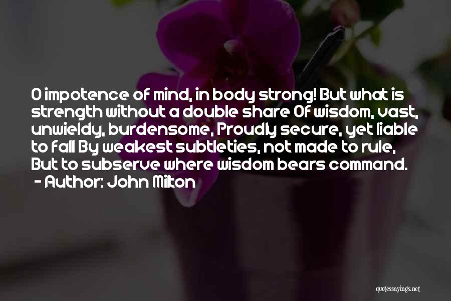 Unwieldy Quotes By John Milton