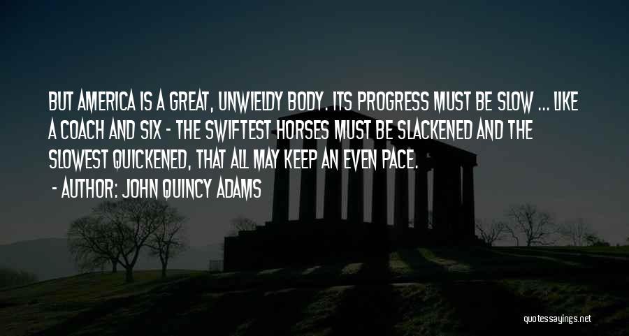 Unwieldy Quotes By John Quincy Adams