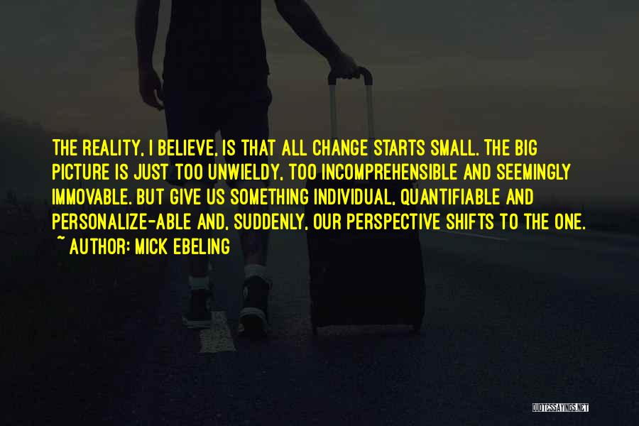 Unwieldy Quotes By Mick Ebeling