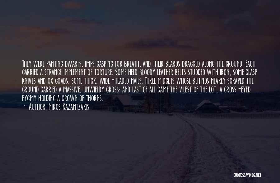 Unwieldy Quotes By Nikos Kazantzakis