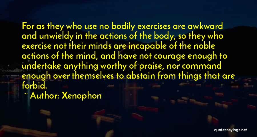 Unwieldy Quotes By Xenophon