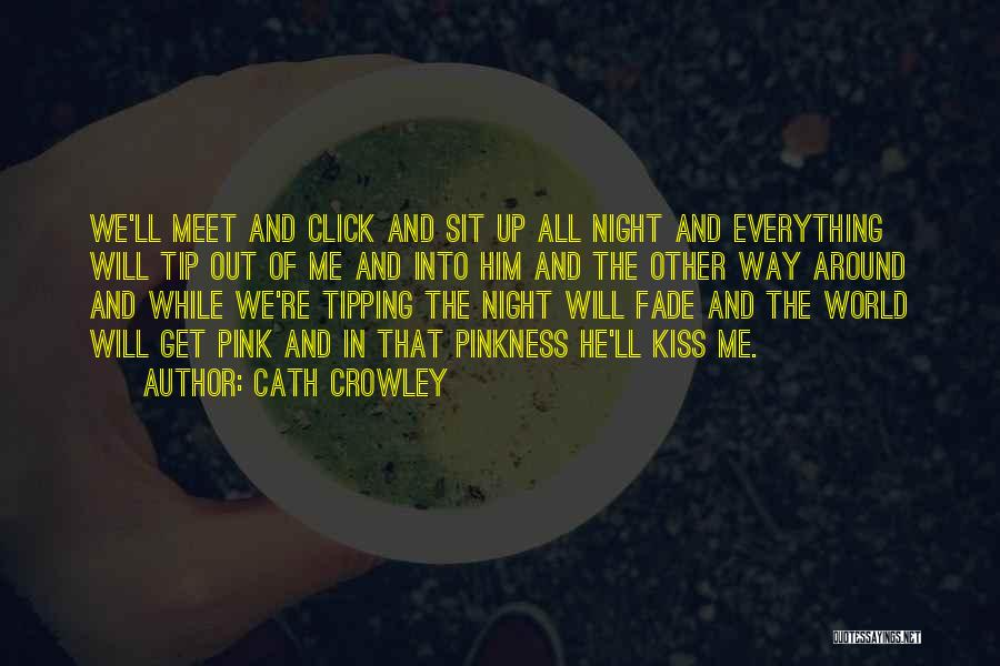 Up All Night Quotes By Cath Crowley