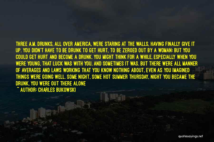 Up All Night Quotes By Charles Bukowski